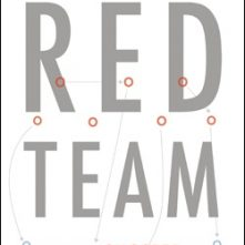 "Book Review: ""Red Team – How to Succeed by Thinking Like the Enemy"""