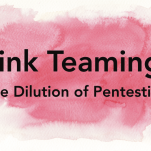 Pink Teaming: The Dilution of Pentesting