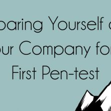 TITLE Preparing Yourself & Your Company for a First Pen-test