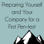 WEBCAST: Preparing Yourself & Your Company for a First Pen-test