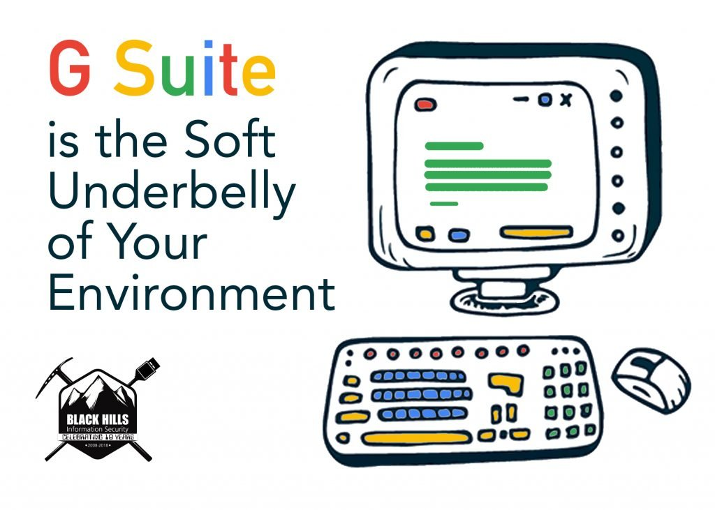G Suite is the Soft Underbelly of Your Environment - Black Hills