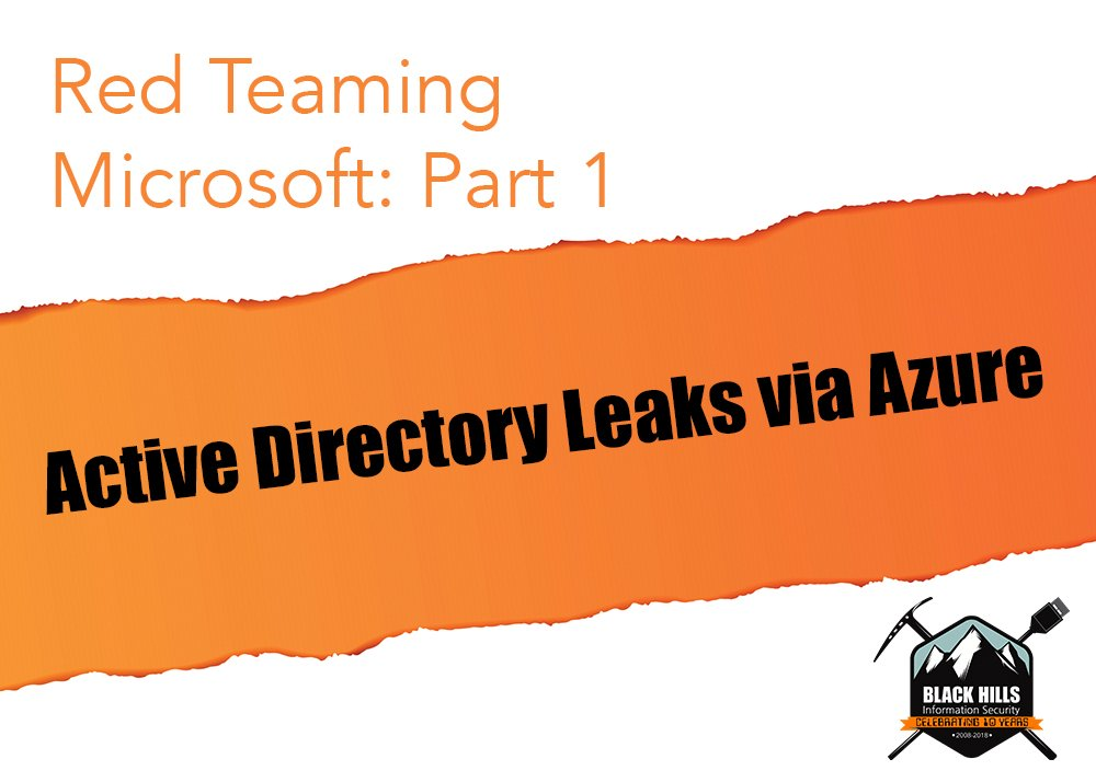 Red Teaming Microsoft: Part 1 - Active Directory Leaks via Azure - Black Hills Information Security