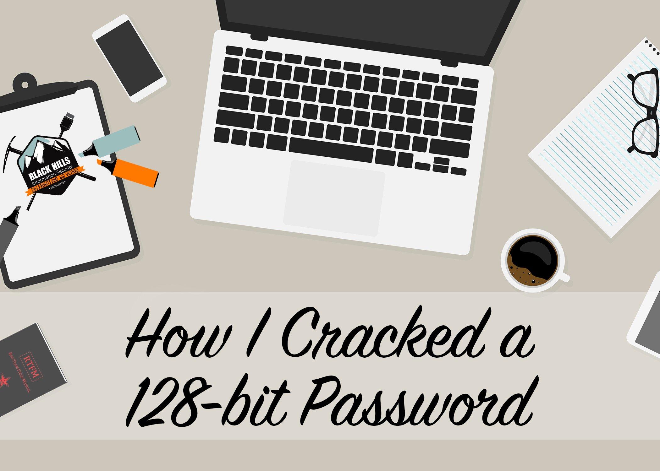 How I Cracked a 128-bit Password - Black Hills Information