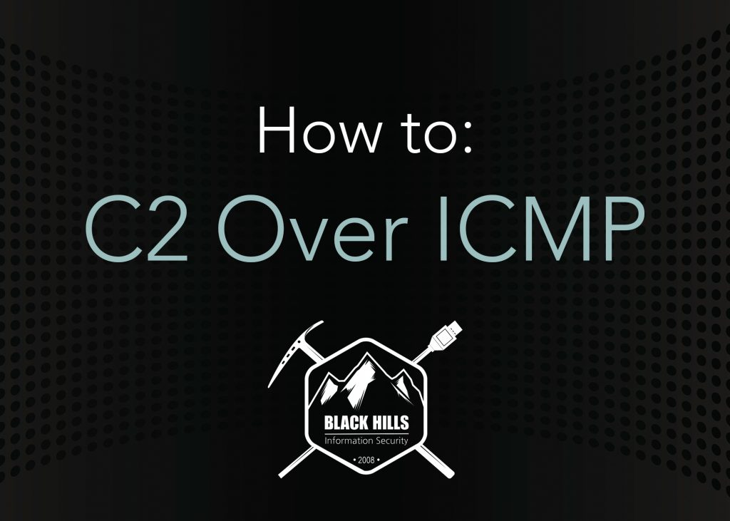 How To: C2 Over ICMP - Black Hills Information Security