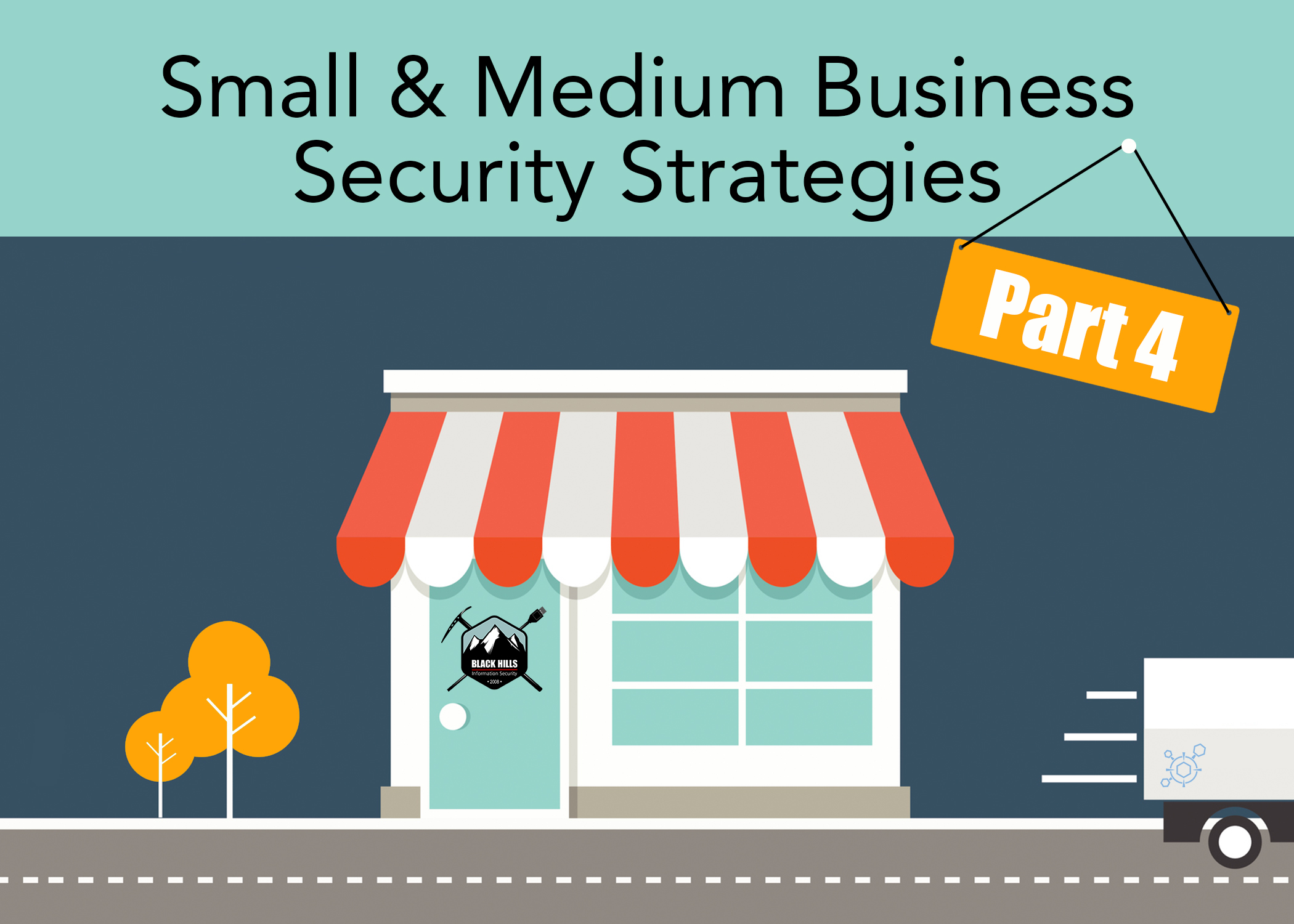 Small and Medium Business Security Strategies: Part 4