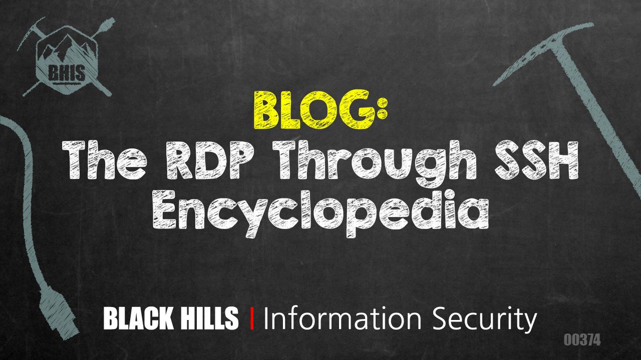 The RDP Through SSH Encyclopedia - Black Hills Information