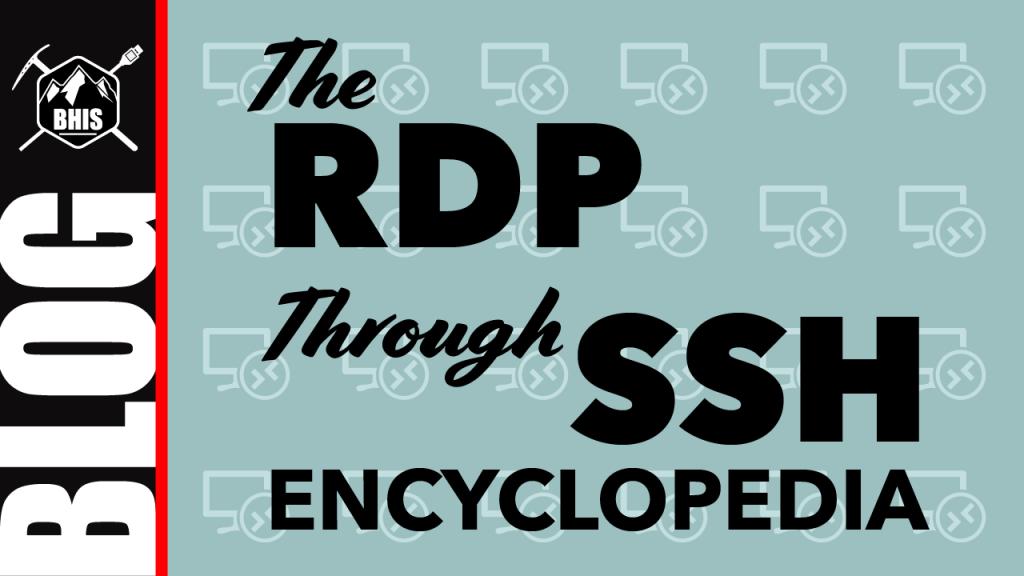 The RDP Through SSH Encyclopedia - Black Hills Information Security