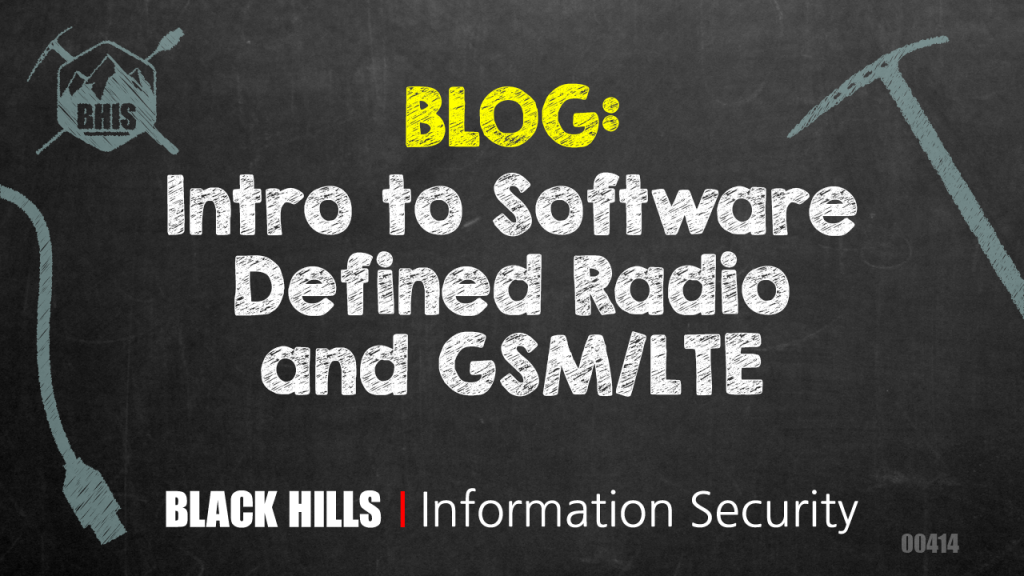 Intro to Software Defined Radio and GSM/LTE - Black Hills