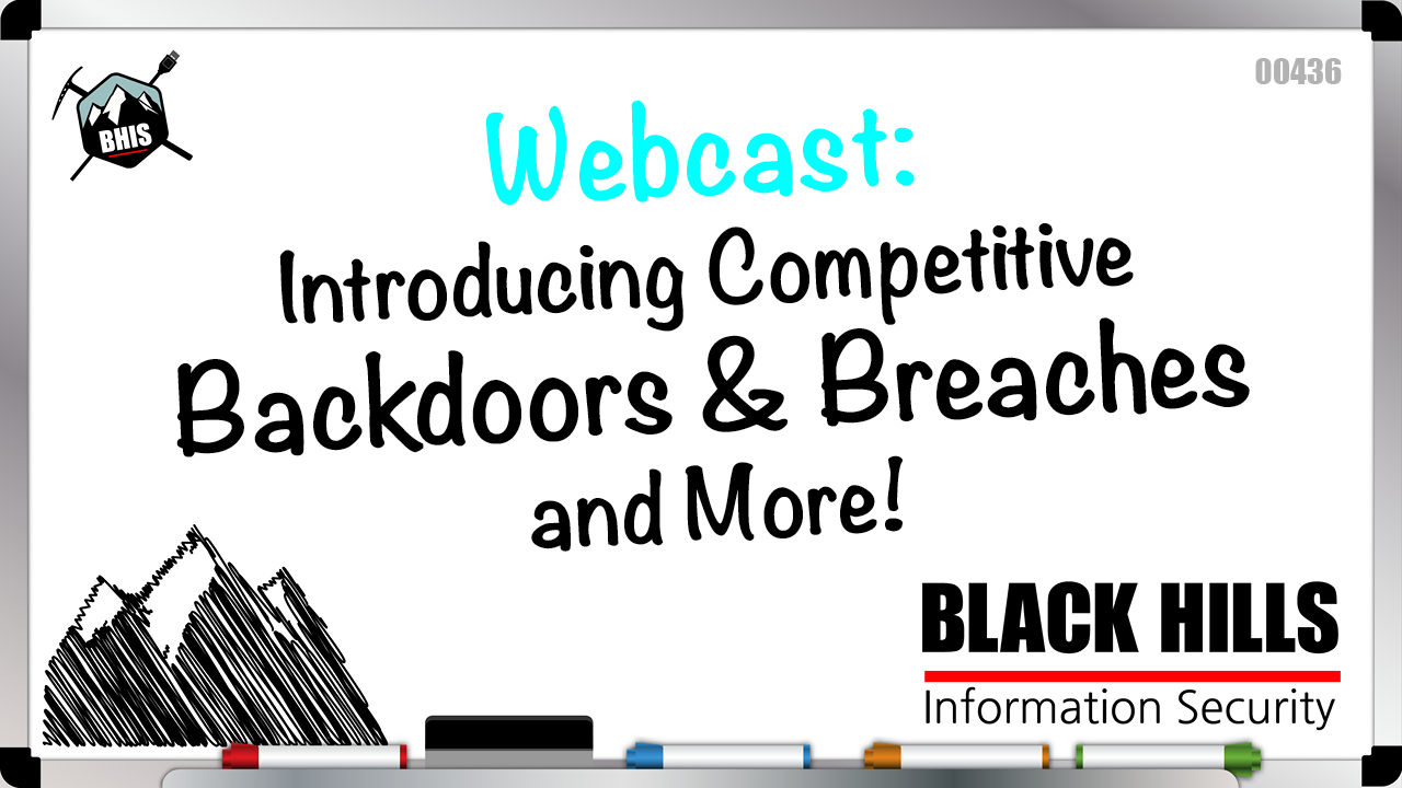 Webcast: Introducing Competitive Backdoors & Breaches and More!