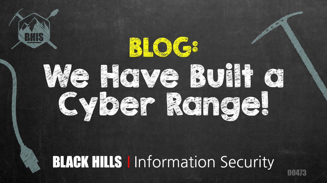 We Have Built a Cyber Range!